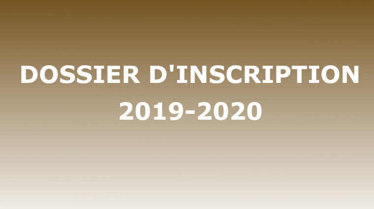 DOSSIER D'INSCRIPTION 2019-2020
